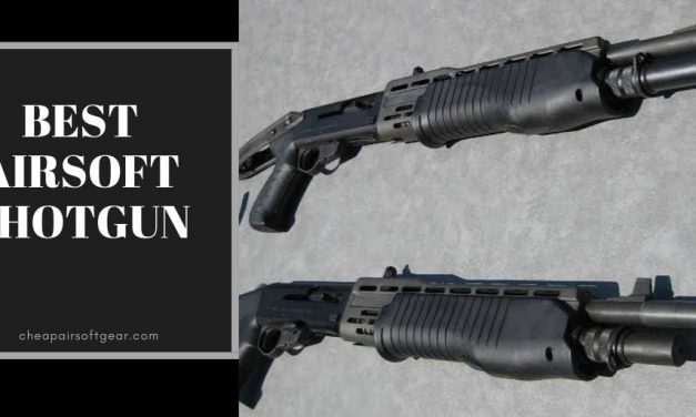 12 Best Airsoft Shotgun Review 2019 | Buying Guide