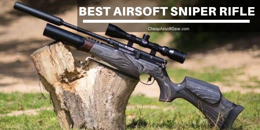 12 Best Airsoft Sniper Rifle Review in 2019   Our Top Picks